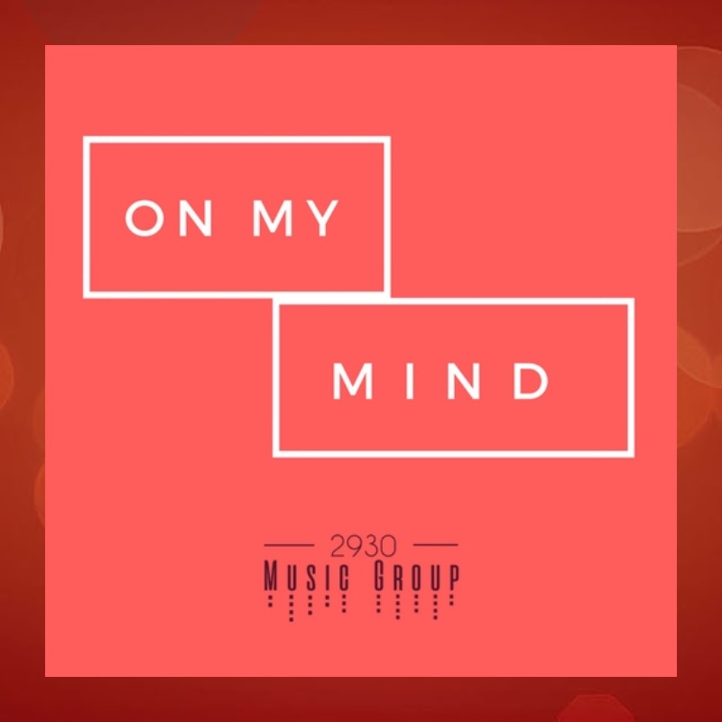 """""""On My Mind"""" featuring Stephanie Manuel – 2930 MusicGroup"""